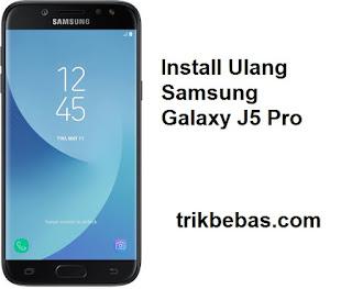 Cara Install Ulang / Flashing Samsung Galaxy J5 Pro
