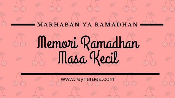 memori ramadhan di masa kecil