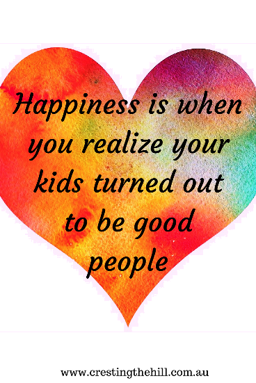 happiness is when you realize your children turned out to be good people