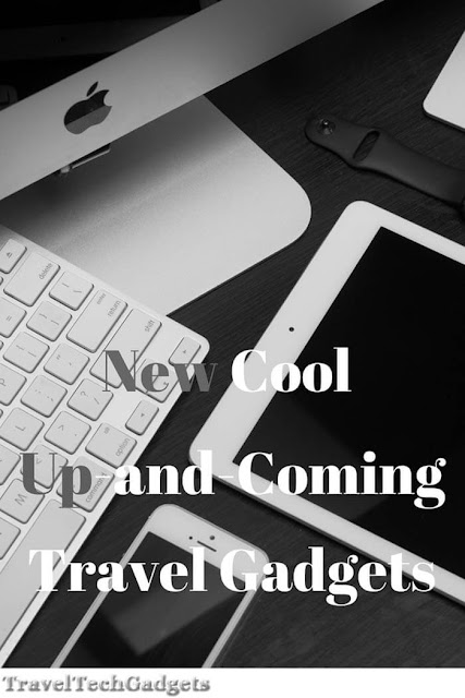 New Cool Up-and-Coming Travel & Gadgets - August