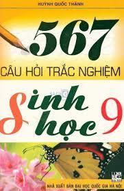 567 Câu Hỏi Trắc Nghiệm Sinh Học 9 - Huỳnh Quốc Thành