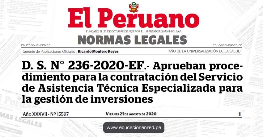 D. S. N° 236-2020-EF.- Aprueban procedimiento para la contratación del Servicio de Asistencia Técnica Especializada para la gestión de inversiones