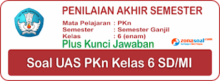 Bahan Soal UAS PAS PKn Kelas 6 Semester 1 dan Kunci Jawaban