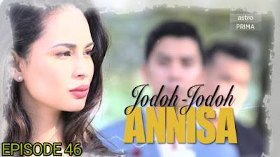 Tonton Drama Jodoh-Jodoh Annisa Episod 46
