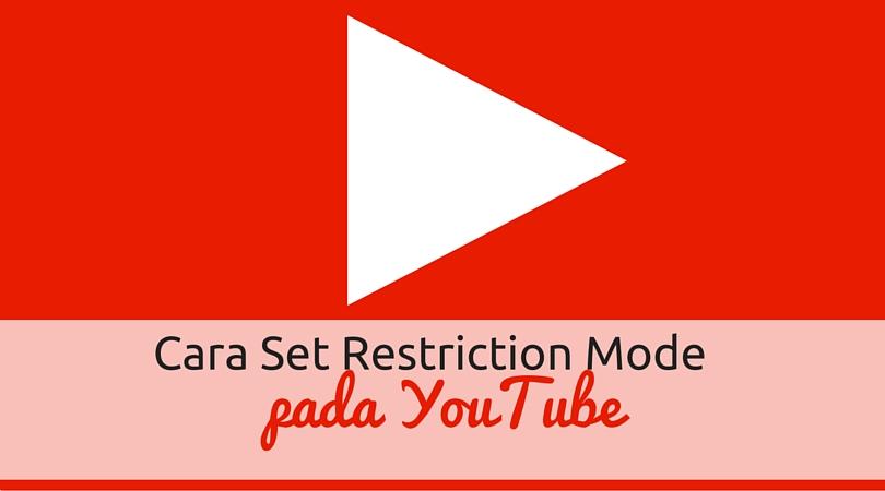 Cara Set Restriction Mode Pada Youtube