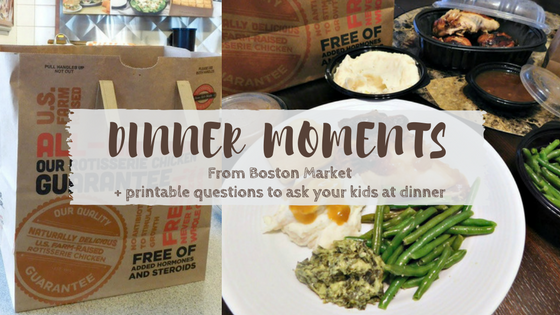 Dinner with Boston Market + 30 questions to ask your kid at dinner