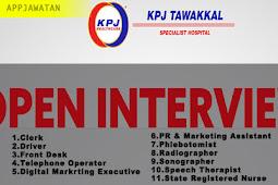 Temuduga Terbuka di KPJ Tawakkal Specialist Hospital - 18- 22 Februari 2019