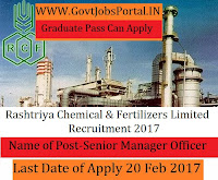Rashtriya Chemicals and Fertilizers Limited Recruitment 2017- Senior Manager Officer