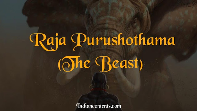 Raja Purushothama (King Porus-Greek name),a giant 7 feet 2 inches and well built, seated on a enormously big elephant looked like Beast, marched with his army towards Alexander the Great.