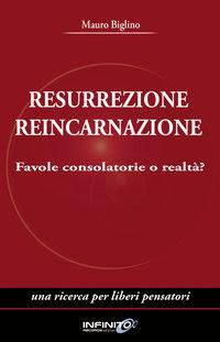 Resurrezione reincarnazione - Mauro Biglino (religione)