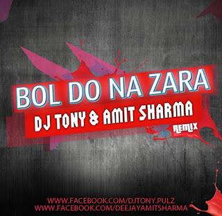 Bol Do Na Zara - DJ Tony James & Amit Sharma (Chill Out) Remix