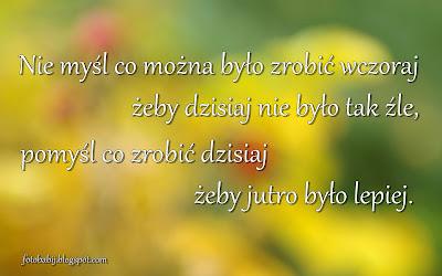 http://fotobabij.blogspot.com/2016/03/nie-mysl-co-mozna-byo-zrobic-wczoraj.html