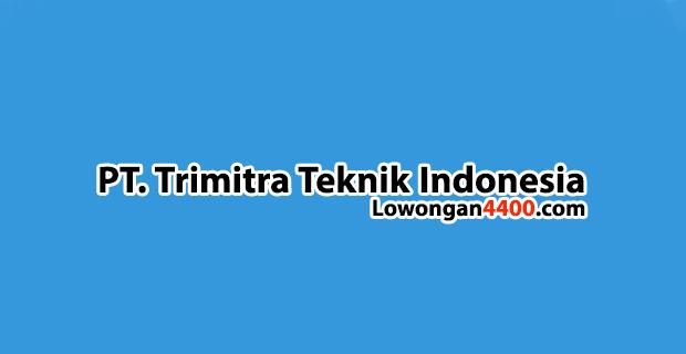 Lowongan Kerja PT. Trimitra Teknik Indonesia Jababeka