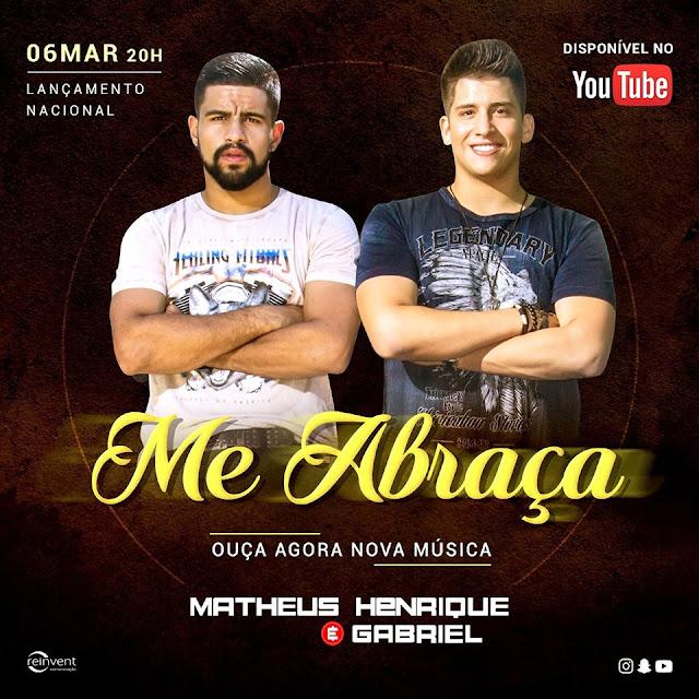 """MÚSICA """"ME ABRAÇA """" DE MATHEUS HENRIQUE E GABRIEL"""