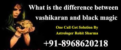 What is the difference between vashikaran and black magic