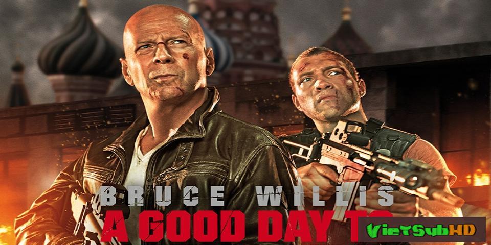 Phim Đương Đầu Với Thử Thách 5 VietSub HD   Die Hard 5: A Good Day To Die Hard 2013