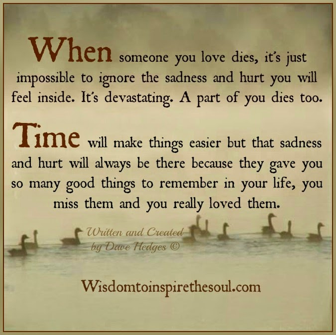 Daveswordsofwisdom.com: When someone you love dies.