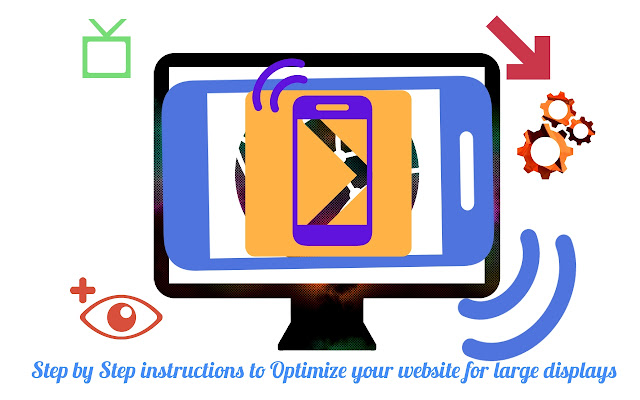 Step by step instructions to Optimize Your Website for Large Displays