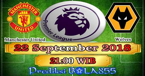 Prediksi Bola855 Manchester United vs Wolves 22 September 2018