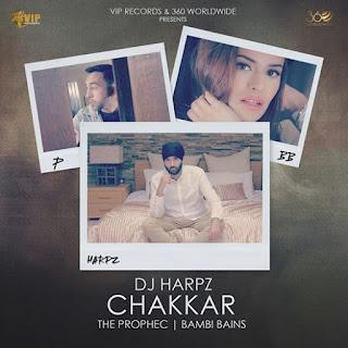 Chakkar Lyrics - The PropheC | Dj Harpz | Bambi Bains Song