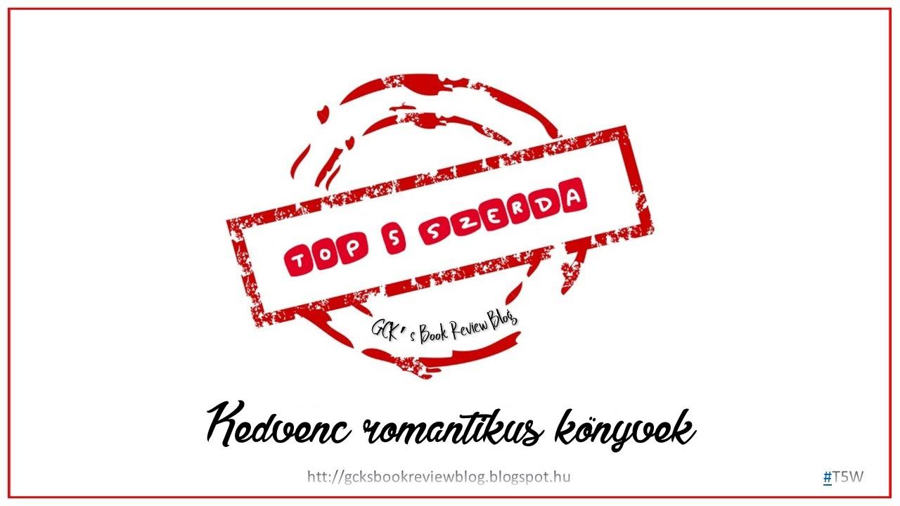 TOP 5 Szerda - Kedvenc romantikus könyvek