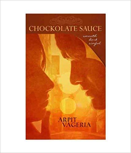 Chockolate Sauce:Smooth Dark Sinful | First Novel of Arpti Vageria