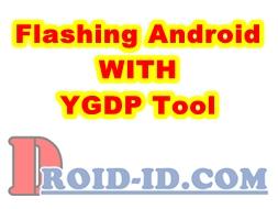 Tutorial Cara Flashing Menggunakan YGDP Tool