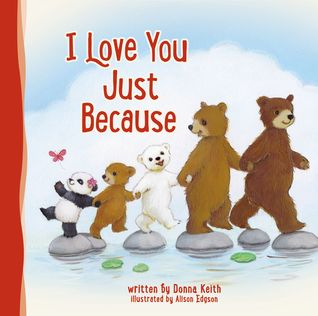 Heidi Reads... I Love You Just Because by Donna Keith, illustrated by Allison Edgson