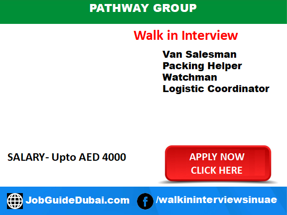 Job in Dubai for Van Salesman, Packing Helper, Watchman and Logistic Coordinator