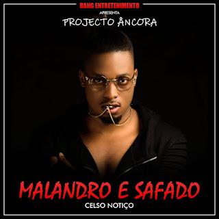Celso Notiço - Malandro e Safado (Projecto Âncora)
