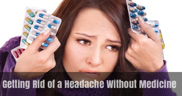 Getting Rid of a Headache Without Medicine