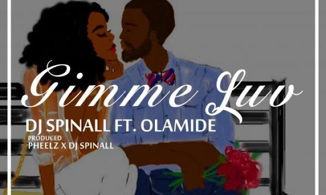 DJ_SPINALL_ft_Olamide_Gimmie_Luv-mp3-download