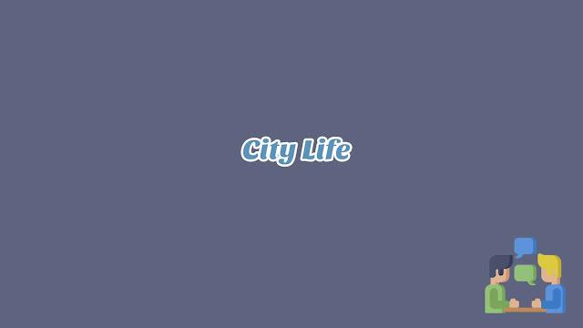 Unit 7 - City Life