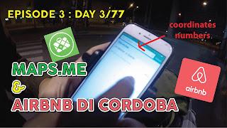EPISODE 3 : DAY 3 : MAPS.ME & AIRBNB DI CORDOBA