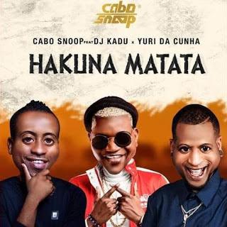 Cabo Snoop - Hakuna Matata (feat. Yuri da Cunha e Dj Kadu) [Baixar Afro Beat] 2020
