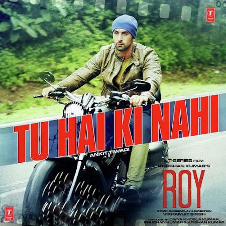 Tu Hai Ki Nahi - Roy (2015)