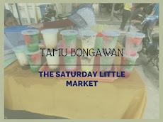 The Saturday Little Market, Tamu Bongawan