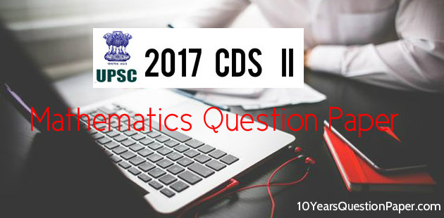 UPSC CDS II Entrance Exam Mathematics Question Paper