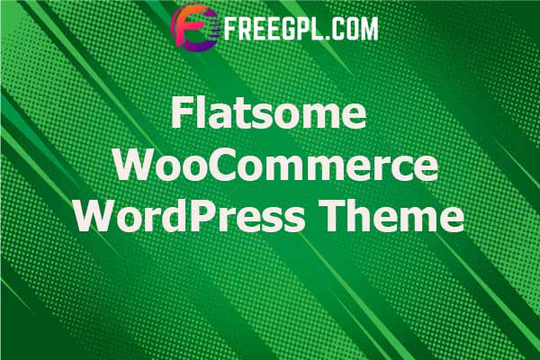 Flatsome | Multi-Purpose Responsive WooCommerce Theme Nulled Download Free