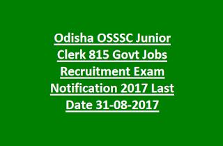 Odisha OSSSC Junior Clerk 815 Govt Jobs Recruitment Exam Notification 2017 Last Date 31-08-2017