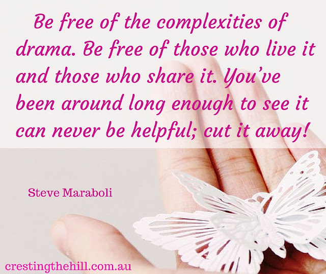 Be free pf the complexities of drama - #stevemaraboli