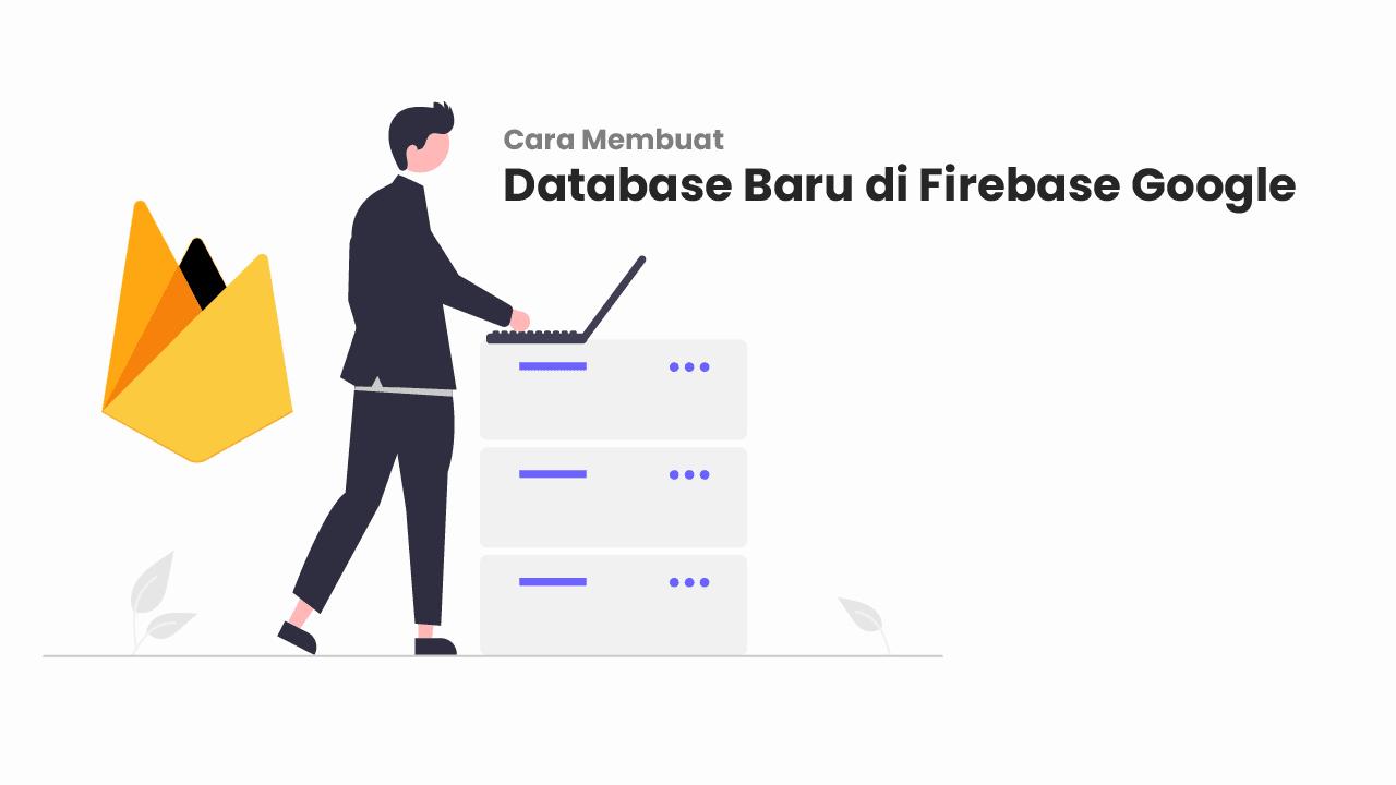Cara Membuat Database Baru di Firebase Google Terbaru