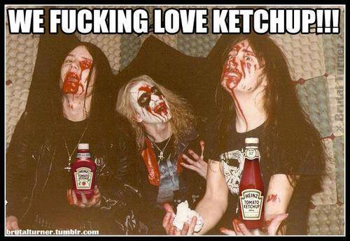 we fucking love ketchup!!!