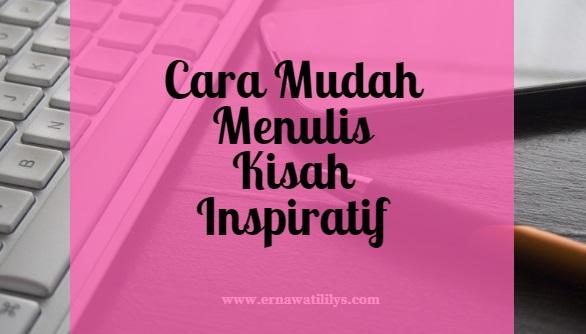 Cara Mudah Menulis Kisah Inspiratif