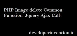 PHP Image delete Common Function Jquery Ajax Call