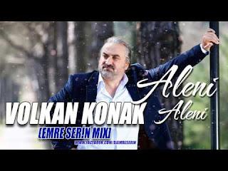 Volkan Konak - Aleni Aleni (Emre Serin Mix)