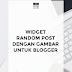 Widget Random post keren untuk Blogger dengan gambar