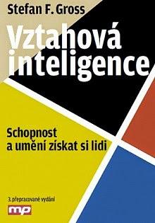 http://www.mgmtpress.cz/personalistika-psychologie-vedeni-lidi-kariera/stefan-f-gross-vztahova-inteligence/