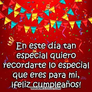 Feliz cumpleaños para alguien especial imágenes con frases saludos