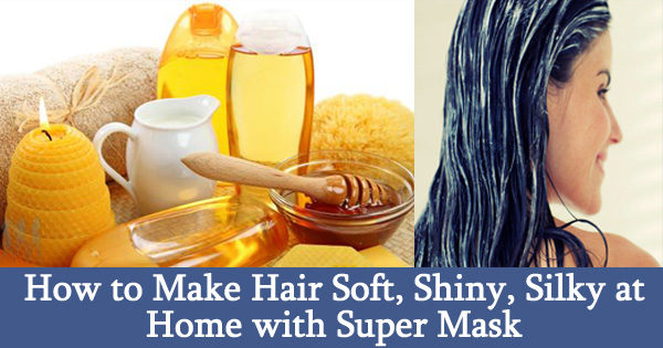 How to Make Hair Soft, Shiny, Silky at Home with Super Mask